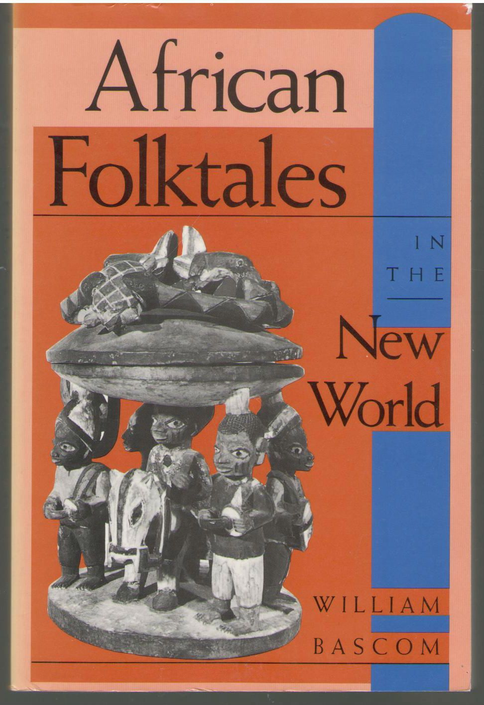 African Folktales in the New World (Folkloristics), Bascom, William W.